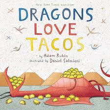 37.	Dragons Love Tacos by Adam Rubin