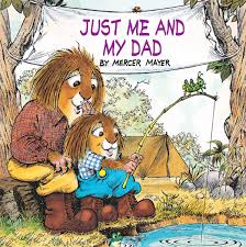 78.	Just Me and My Dad (Little Critter) by Mercer Mayer