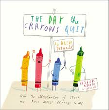 32.	The Day the Crayons Quit by Drew Daywalt
