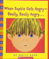 74.	When Sophie Gets Angry - Really, Really Angry… by Molly Bang